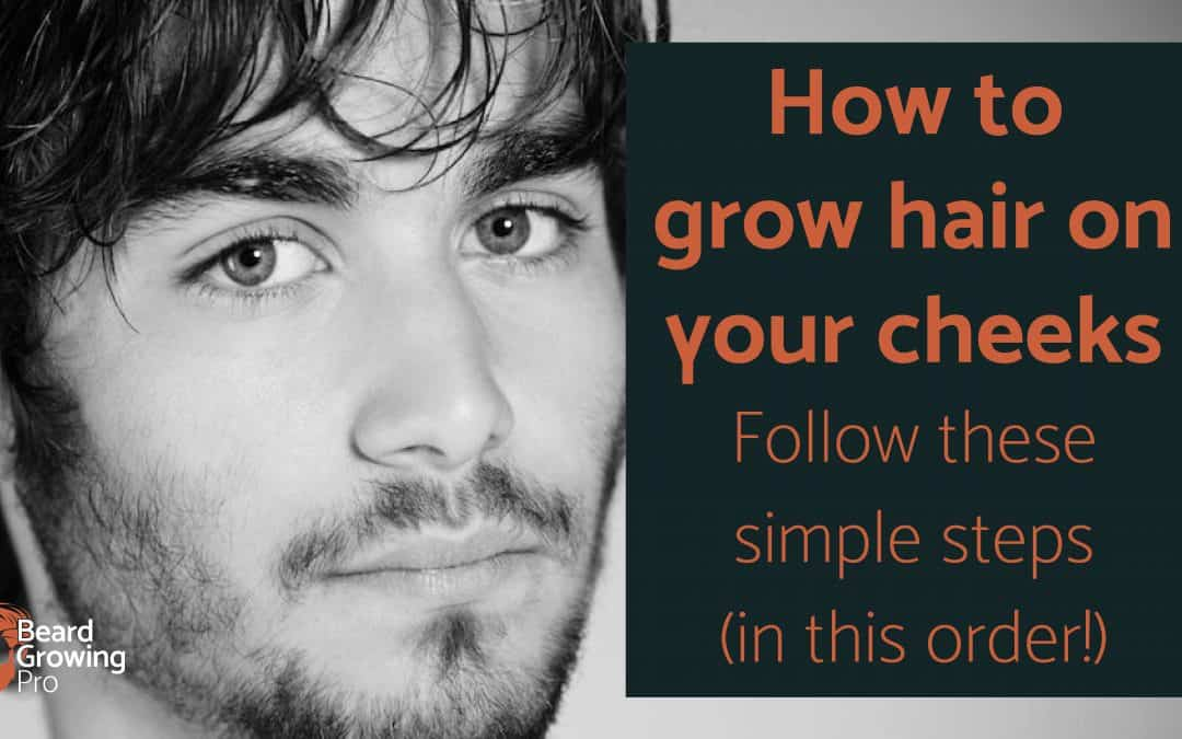 How to grow a beard on your cheeks – follow these simple steps!