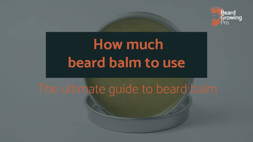 how much beard balm to use - header