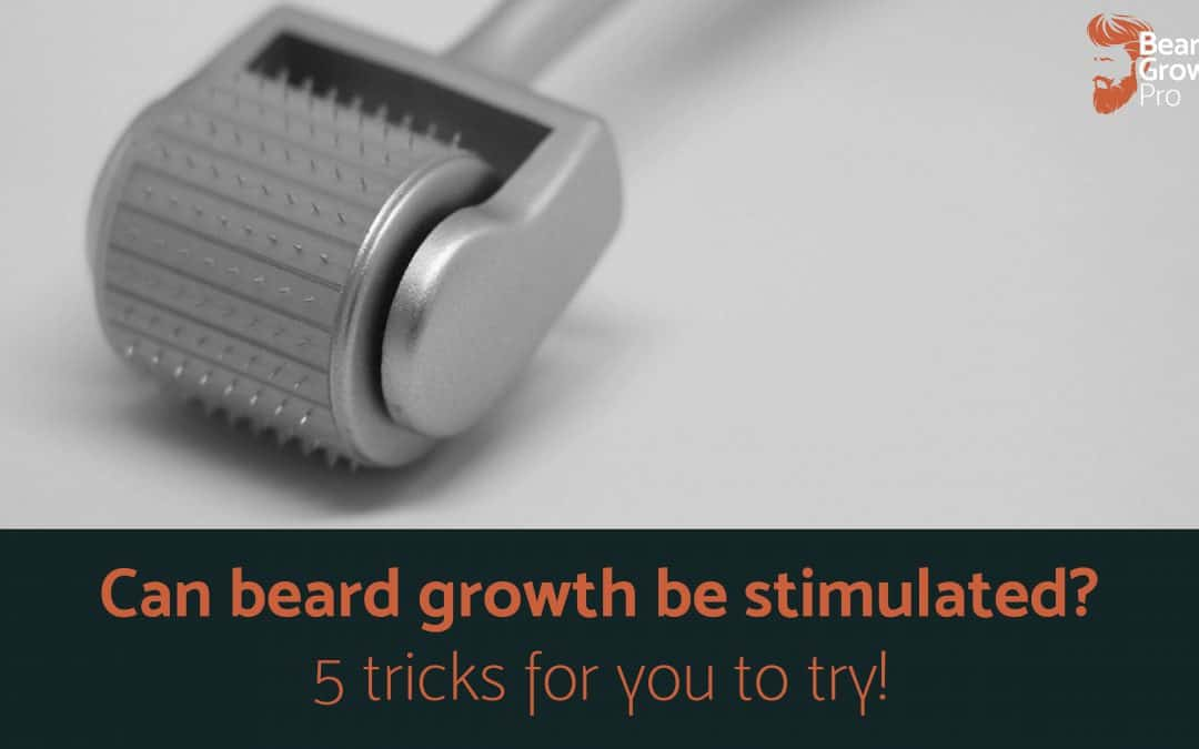 Can beard growth be stimulated?