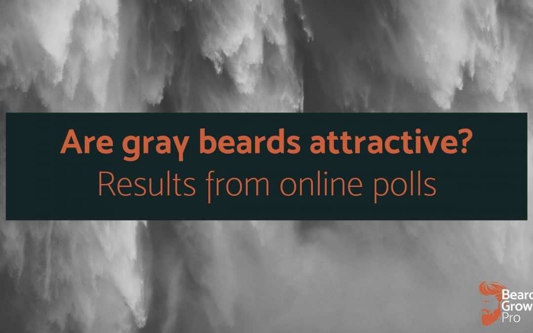 Are gray beards attractive? – results from online polls and forums.