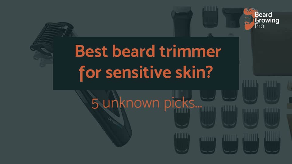 Best beard trimmer for sensitive skin