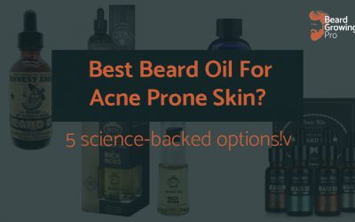 Best Beard Oil For Acne Prone Skin? 5 science-backed options