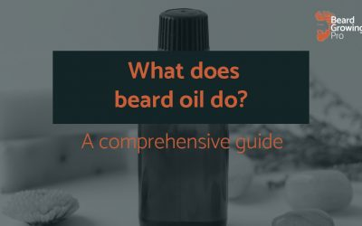What does beard oil do? [A Comprehensive guide to beard oil]