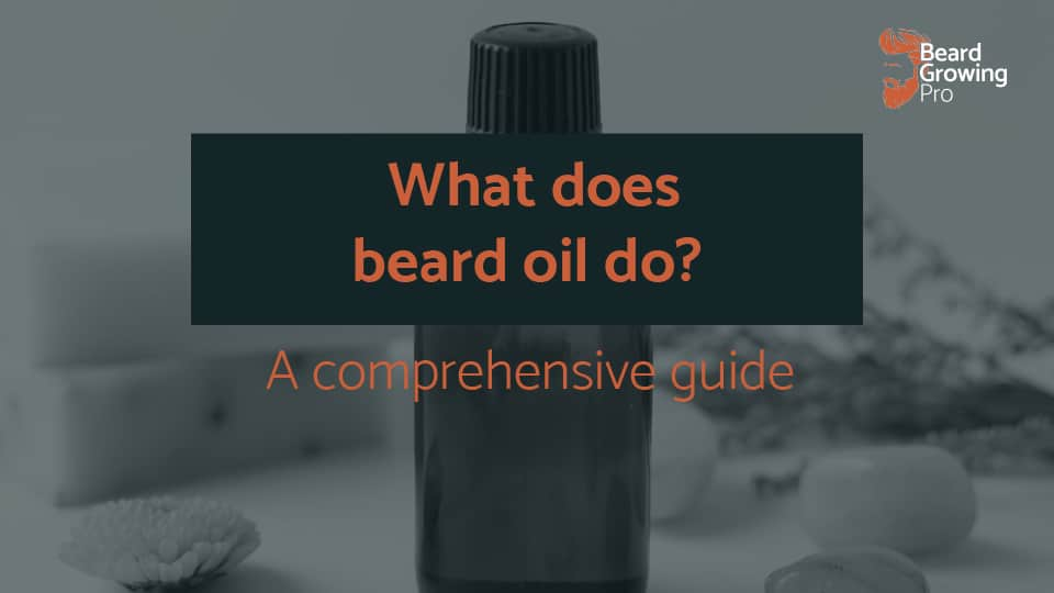 what does beard oil do