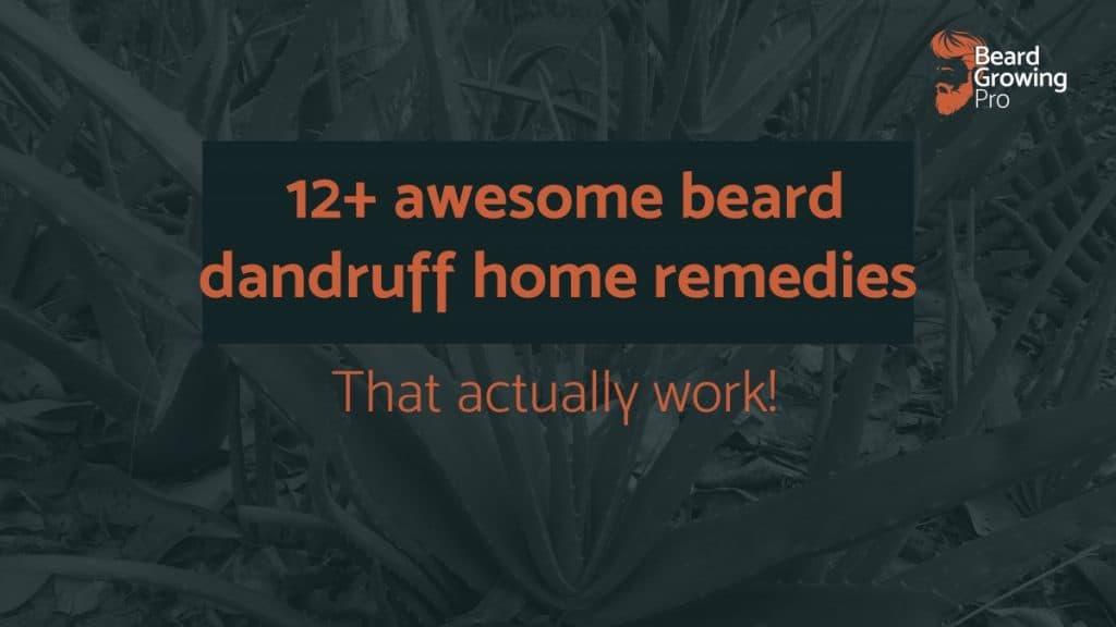 beard dandruff home remedies