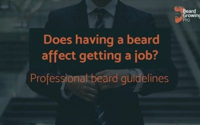 Does having a beard affect getting a job? [Full guidelines included!]