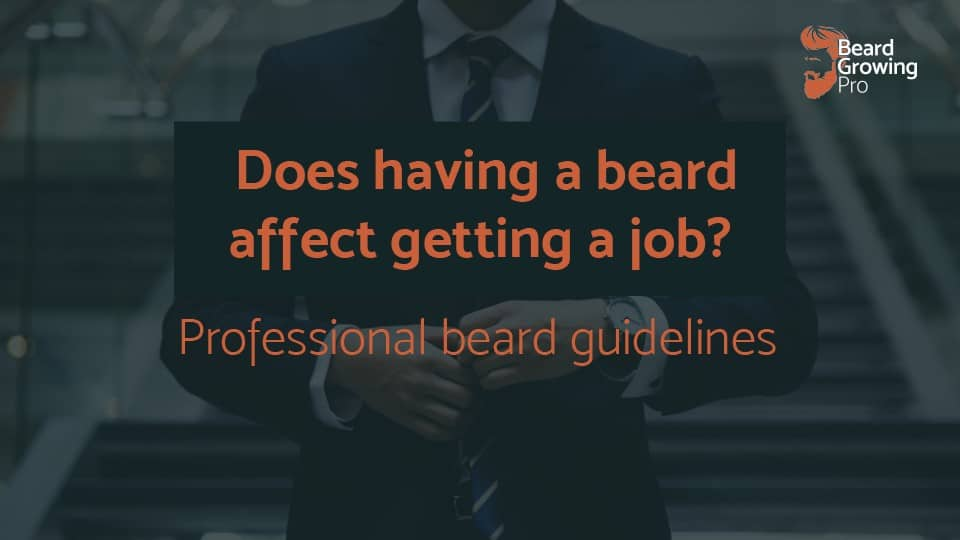 does having a beard affect getting a job