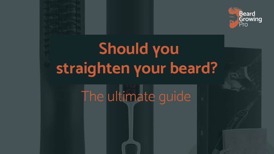 should you straighten your beard