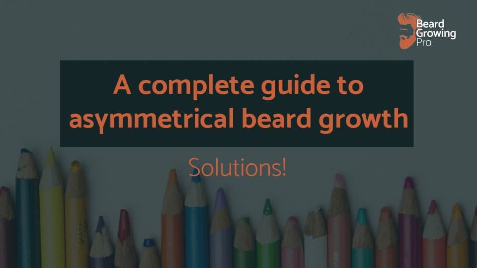A complete guide to asymmetrical beard growth