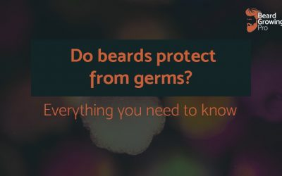 Do beards protect from germs? A complete guide to beards and germs