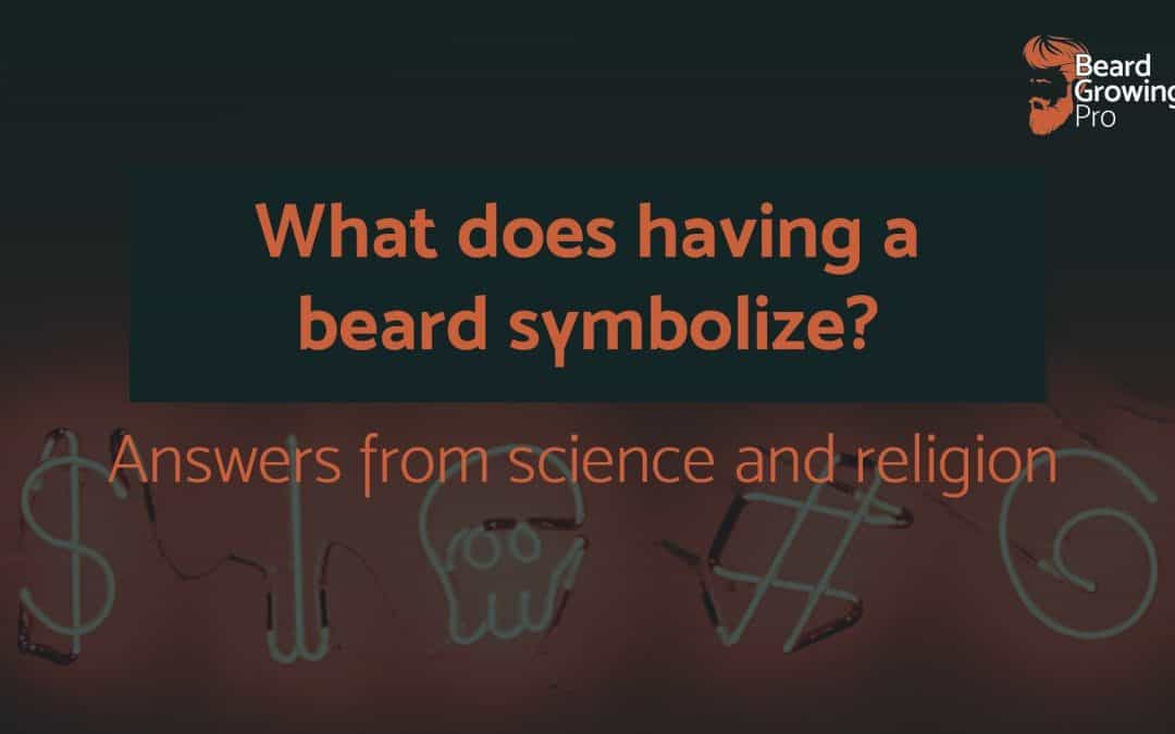 What does having a beard symbolize