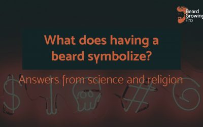 What does having a beard symbolize? [What religion and science says]