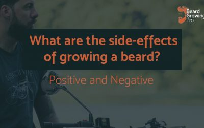 What are the side-effects of growing a beard? 12 positive and negative effects!