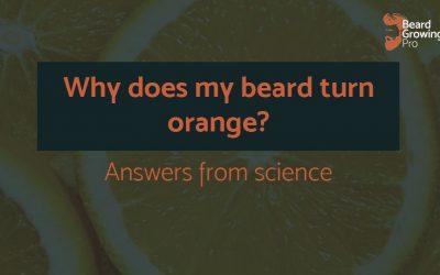 Why does my beard turn orange? [The Science]