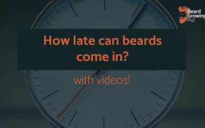 How late can beards come in? [with videos]
