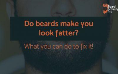 Do beards make you look fatter?