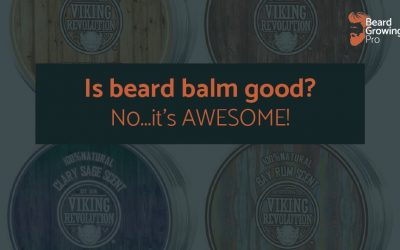 Is beard balm good? No…It's AWESOME!