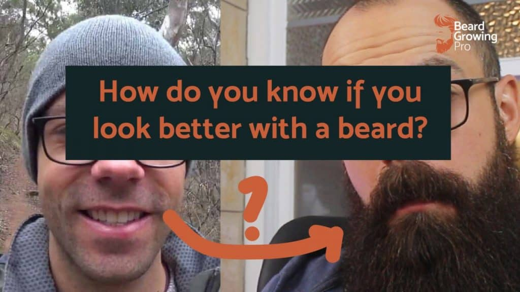 How do you know if you look better with a beard