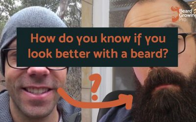 How do you know if you look better with a beard?