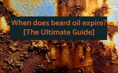 When does beard oil expire? [The Ultimate Guide]