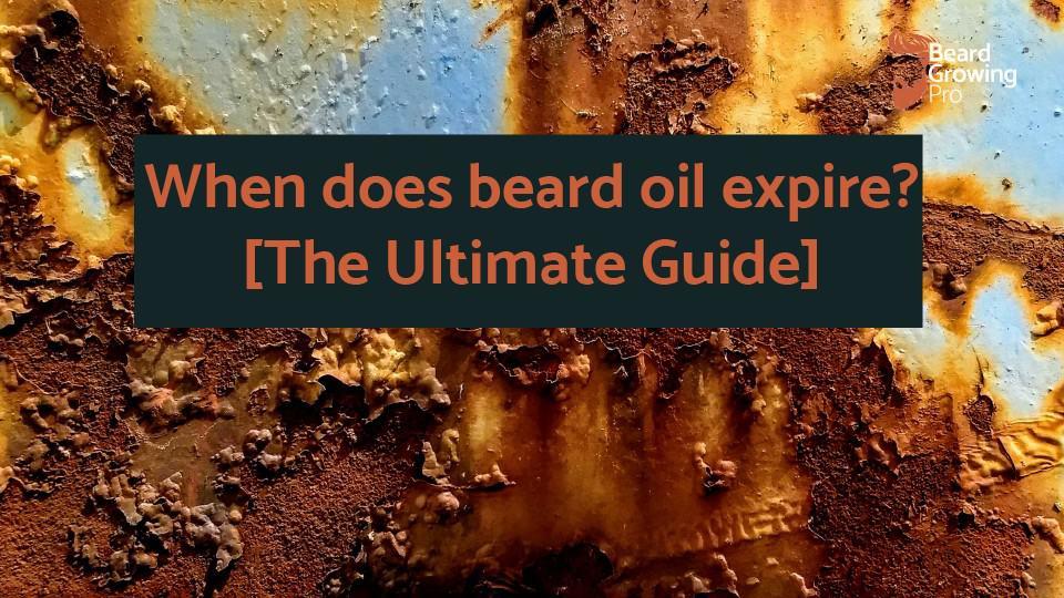 When does beard oil expire