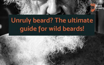 Unruly beard? The ultimate guide for wild beards!