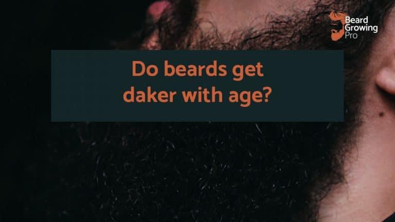 Do beards get darker with age? Beard growing Pro