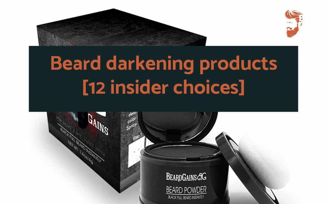 Beard darkening products [12 insider choices]