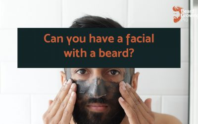 Can you have a facial with a beard?