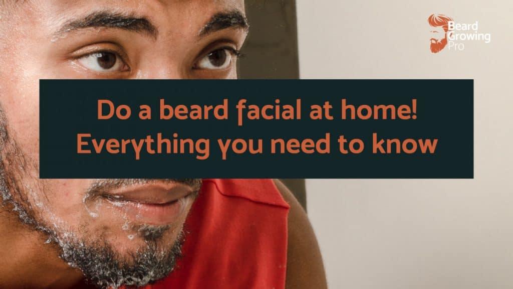 beard facial at home