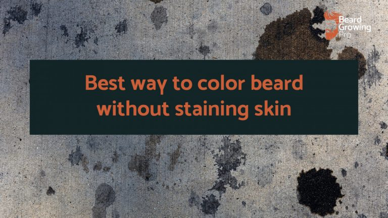 Best way to color beard without staining skin