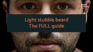 Light stubble beard – The FULL guide