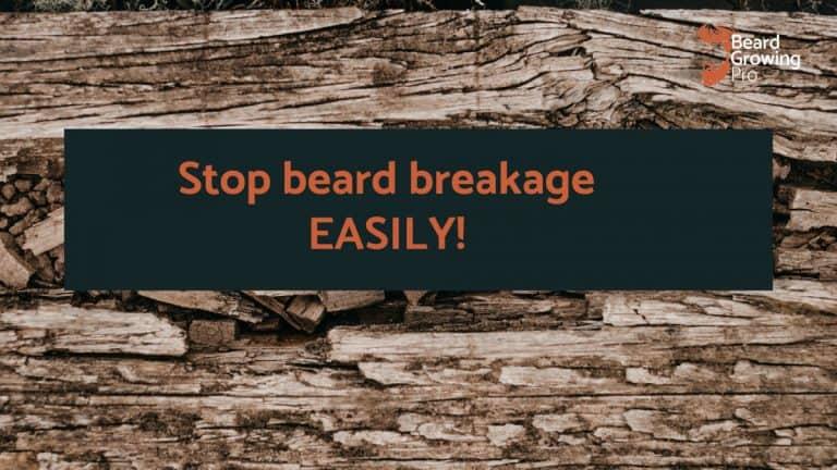 Stop beard breakage