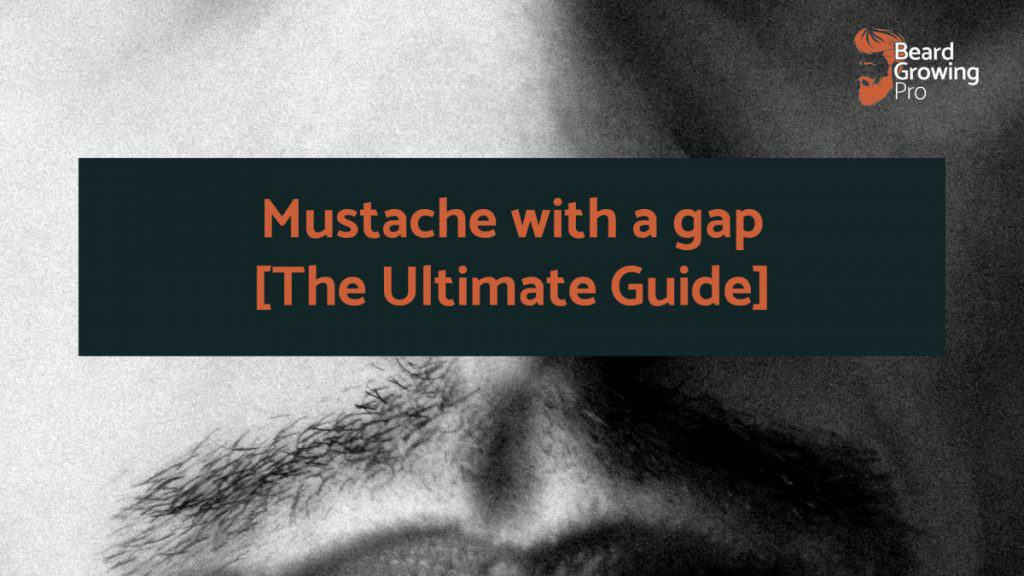 mustache with a gap