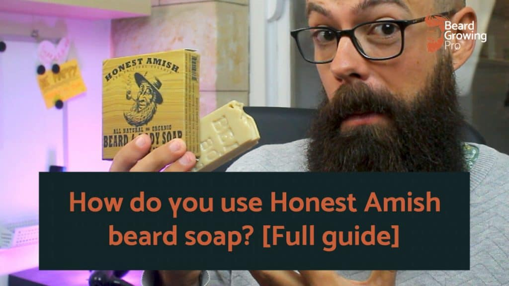 How do you use Honest Amish beard soap? [Full guide]