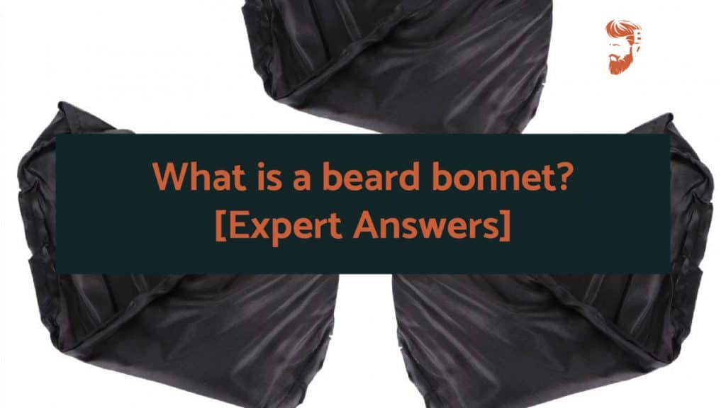 What is a beard bonnet? [Expert Answers]
