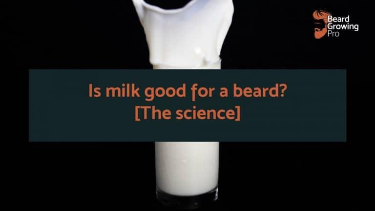 Is milk good for a beard - beard growing pro